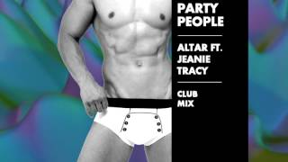 Party People - Altar ft. Jeanie Tracy (Club Mix)