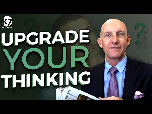 UPGRADE YOUR THINKING - KEVIN@SEVEN