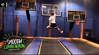 Smooth Competition by BRISK MATE - Ep. 15 - Slam Dunk Contest