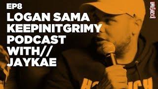 Logan Sama KeepinItGrimy Podcast: Episode 8 JAYKAE