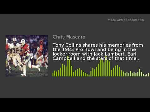 Tony Collins shares his memories from the 1983 Pro Bowl and being in the locker room with Jack Lambe