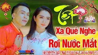 Xuan Xa Xu Chuyen Ngay Cuoi Nam Lk Nhac Tet Xa Que Nghe Roi Nuoc Mat Nhac Tet 2020 Vo Minh Le
