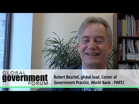 Robert Beschel, global lead, Center of Government Practice, World Bank on his 'dream civil service'