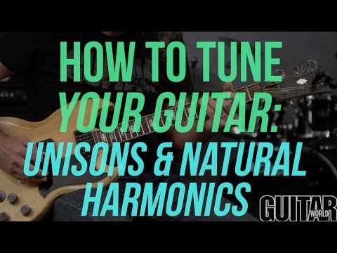 How to Tune Your Guitar w/Unisons & Natural Harmonics  - Guitar Basics