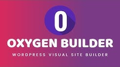 Oxygen 2.0 WordPress Builder Overview [Newly Released]