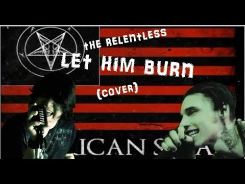 Let Him Burn -The Relentless (cover) DEAL WITH THE DEVIL CONTEST