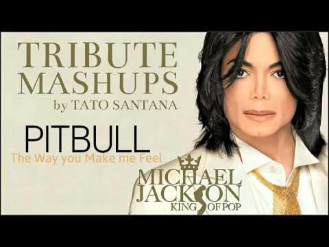 Michael Jackson - The Way you Make me Feel(PITBULL Tribute Mashup by Tato Santana)