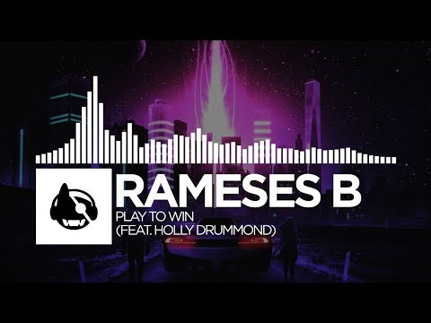 Rameses B - Play To Win (feat. Holly Drummond) [Rocket League Album]