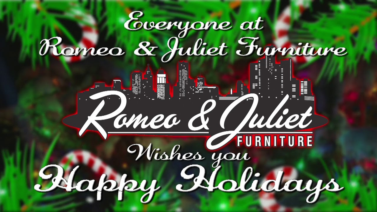 Romeo Juliet Furniture Wishes Everyone Happy Holidays Youtube