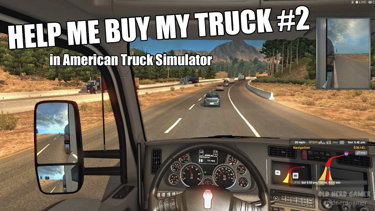 Help Me Buy My Truck (Pt 2) - American Truck Simulator - YouTube