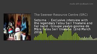 Setsima  :  Exclusive interview with Fatou Sarr Thialane (02-03-2019)