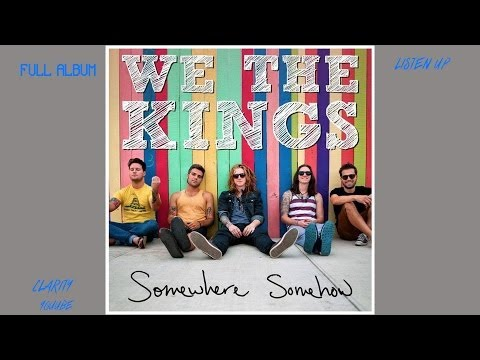 We The Kings - Somewhere Somehow [2013]