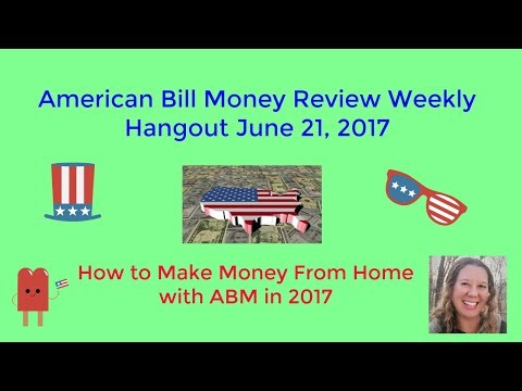 American Bill Money Review Weekly Hangout June 21, 2017  How to Make Money From Home Today