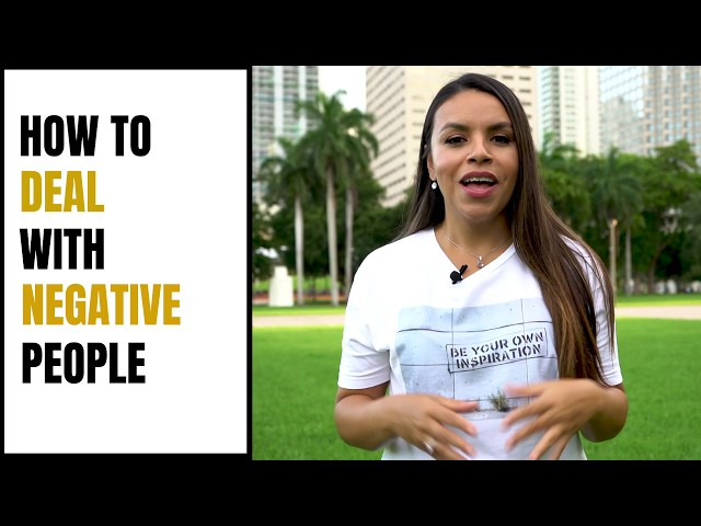 How To Deal With NEGATIVE and TOXIC People!