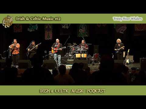 #12: Irish & Celtic Music from Trinity River Whalers, Barleyjuice, The Killdares