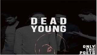 Gambar cover Only the Poets - Dead young Lyric video - DLS 19