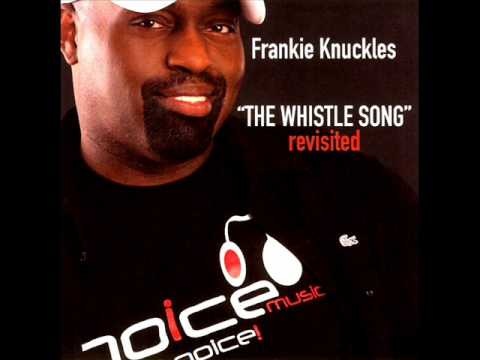 Frankie Knuckles  The Whistle Song 2006