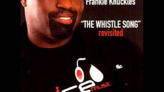 Frankie Knuckles - The Whistle Song (2006)