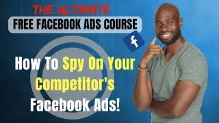 How To Spy On Your Competitors' Facebook Ads! - Free Online Competitor Analysis Tools For Beginners