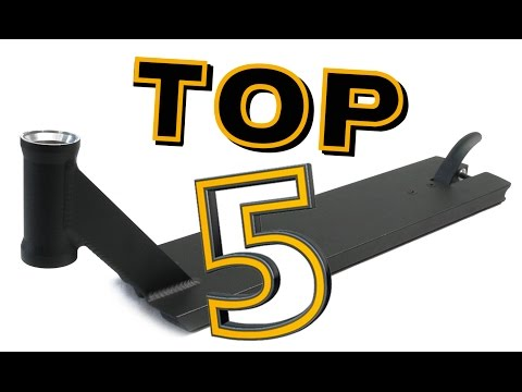 TOP 5 STREET SCOOTER DECKS