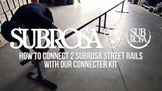 How To: Connect 2 Subrosa Street Rails