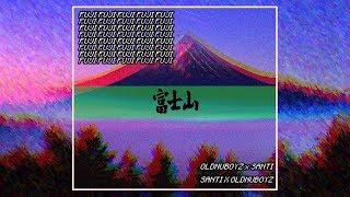 OldNuBoyz - 🗾 FUJI 🗻 (feat. Santi García)