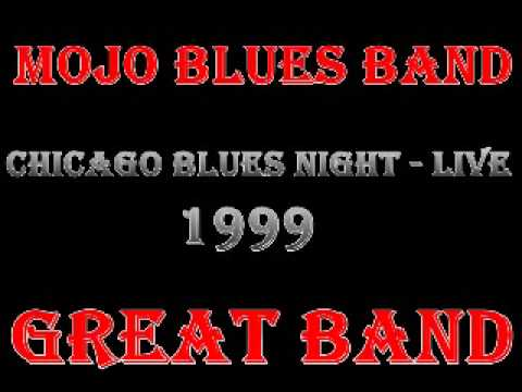 Mojo Blues Band   Chicago Blues Night  Live   1999   Be Prepared Feat  Taildragger   Dimitris Lesini
