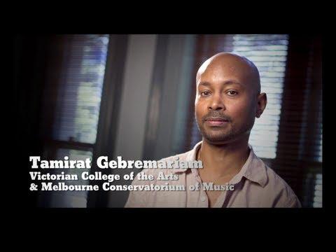 Tamirat Gebremariam - Victorian College of the Arts and Melbourne Conservatorium of Music