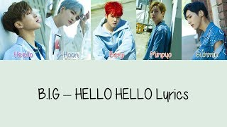 B.I.G - HELLO HELLO [Hang, Rom & Eng Lyrics]