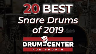 The Top 20 Snare Drums of 2019!