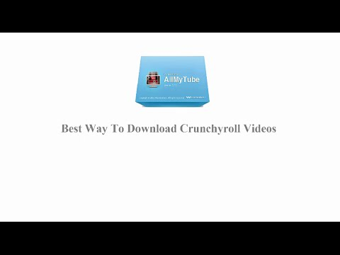 Best way to download Crunchyroll videos| AllmyTube