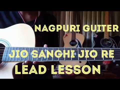 JIO SANGHI JIO RE NAGPURI .GUITER lEAD LESSON INTTO