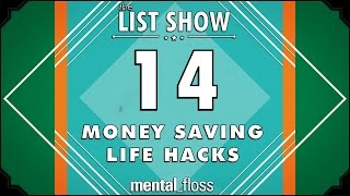 14 Money Saving Life Hacks - mental_floss List Show (Ep.224)
