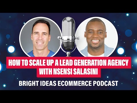 How to Scale up a Lead Generation Agency with Nsensi Salasini