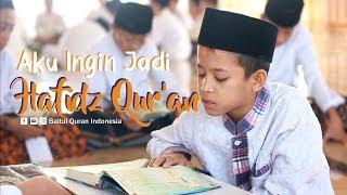 AKU INGIN JADI HAFIDZ QUR\x27AN (SANTRI BAITUL QUR\x27AN INDONESIA)