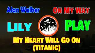 DJ Slow Remix Full Bass Alan Walker | Lily Play On My Way + Titanic