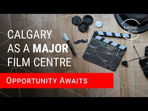 Calgary as a Major Film Centre