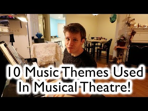 10 Music Themes Most Commonly Used in Musical Theatre