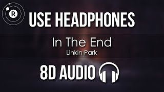Linkin Park - In The End (8D AUDIO)
