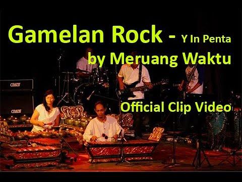 Gamelan Rock Indonesia~Y in Penta~by Meruang Waktu