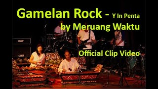Gamelan Rock Indonesia~Y in Penta~by Meruang Waktu