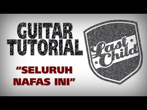 Last Child Seluruh Nafas Ini Guitar Tutorial by @LCvirgoun