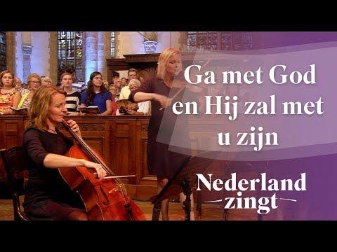 Nederland Zingt: Ga met God en Hij zal met u zijn