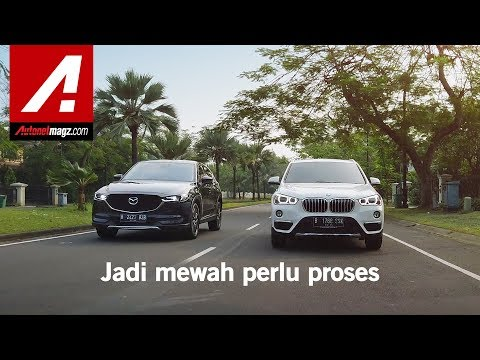 Komparasi Mazda CX-5 vs BMW X1 : Perkembangan Menjadi Alternatif Premium