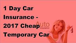 1 Day Car Insurance -  2017 Cheap Temporary Car Insurance Coverage