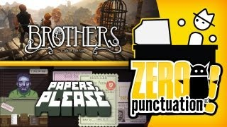 PAPERS, PLEASE AND BROTHERS: A TALE OF TWO SONS (Zero Punctuation) (Video Game Video Review)