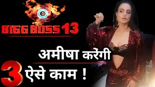 BIGG BOSS 13: Ameesha Patel will bring these 3 major TWISTS in the show !