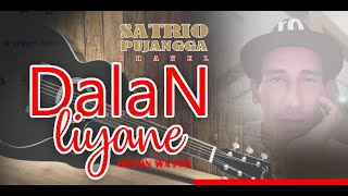 Download Dalan Liyane - Guyon Waton - Cover by Totok Towels ( Satrio Pujagga )