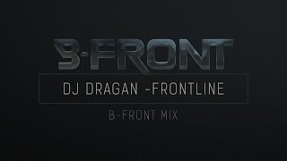 DJ Dragan - Frontline (B-Front Mix)