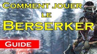 BERSERKER - Guide et astuces pour le maitriser!